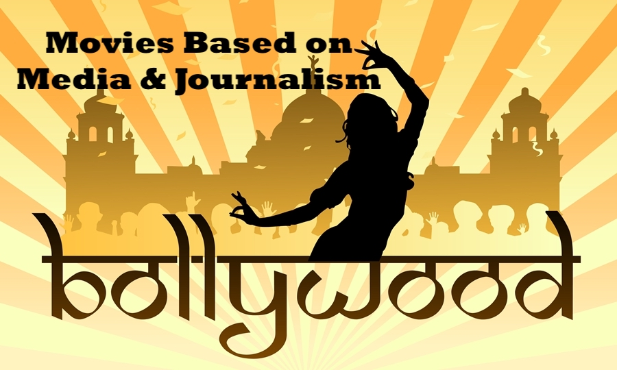 Bollywood Movies Based on Media & Journalism