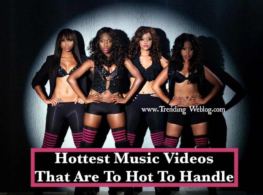 Top 24 Hottest Music Videos That Are To Hot To Handle