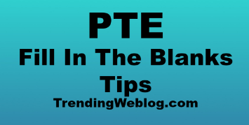 PTE Reading Fill In The Blanks Tips And Tricks