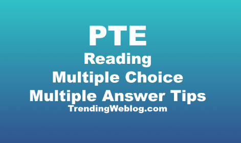 PTE Reading Multiple Choice Multiple Answers Tips