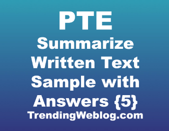 PTE Summarize Written Text Sample with Answers