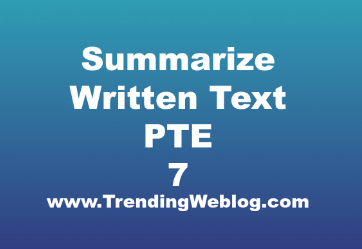 PTE Summarize Written Text Practice Test 7