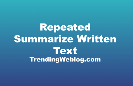 Repeated Summarize Written Text PTE