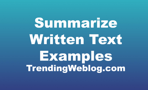 Summarize Written Text Examples