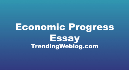 Economic Progress And Success Essay