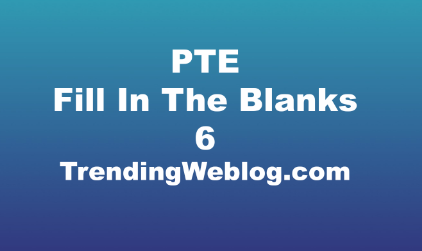 PTE Fill In The Blanks
