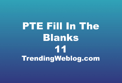 PTE Fill In The Blanks Questions With Answers