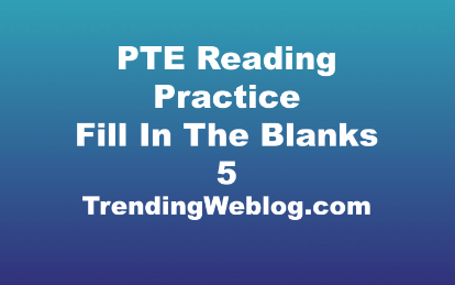 PTE Reading Practice Fill In The Blanks