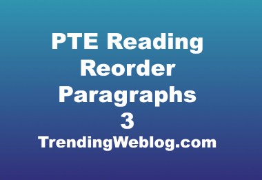 PTE Reading Reorder Paragraphs