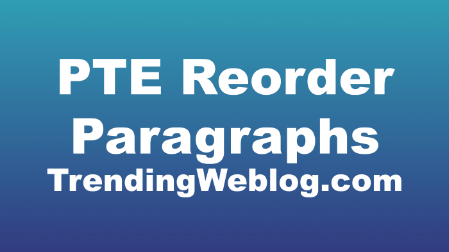 PTE Reorder Paragraphs
