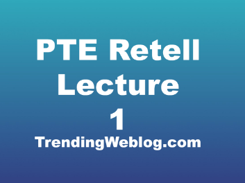 PTE Retell Lecture Sample Test