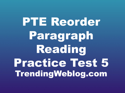 PTE Reorder Paragraph Reading