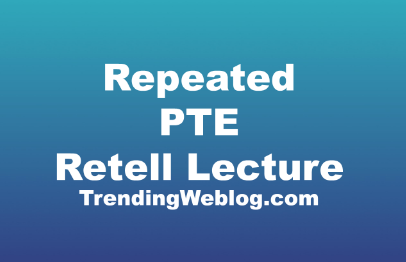 Repeated PTE Retell Lecture