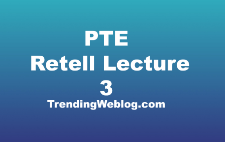 Retell Lecture PTE Practice Test