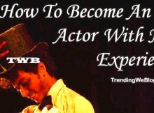 How To Become An Actor With No Experience