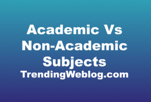Academic Vs Non-Academic Subjects