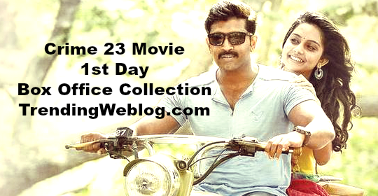 Crime 23 Movie 1st Day Box Office Collection