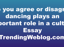 Do you agree or disagree dancing plays an important role in a culture