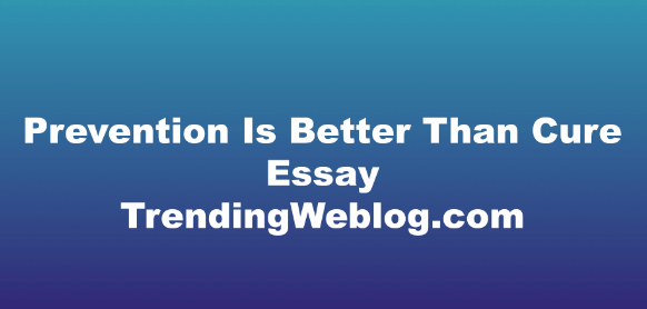 essay writing on prevention is better than cure