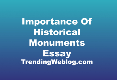 Importance Of Historical Monuments Essays