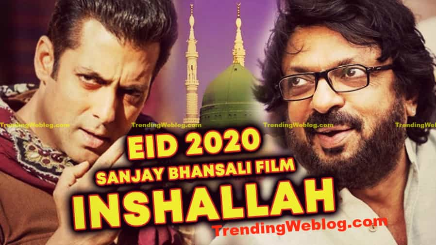 Inshallah Movie Salman Khan 2020