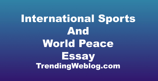 Free World Peace Essays and Papers | Help Me