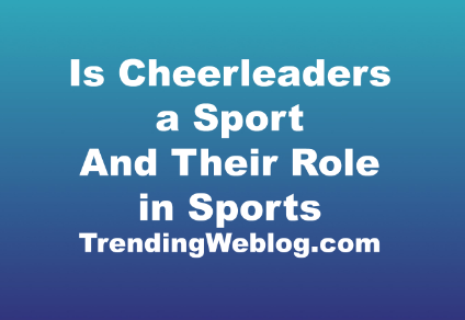 Is Cheerleaders a Sport