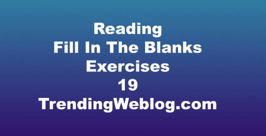 Reading Fill In The Blanks Exercises