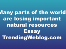 Many parts of the world are losing important natural resources
