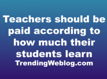 Teachers should be paid according to how much their students learn