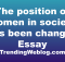 The position of women in society has been changed