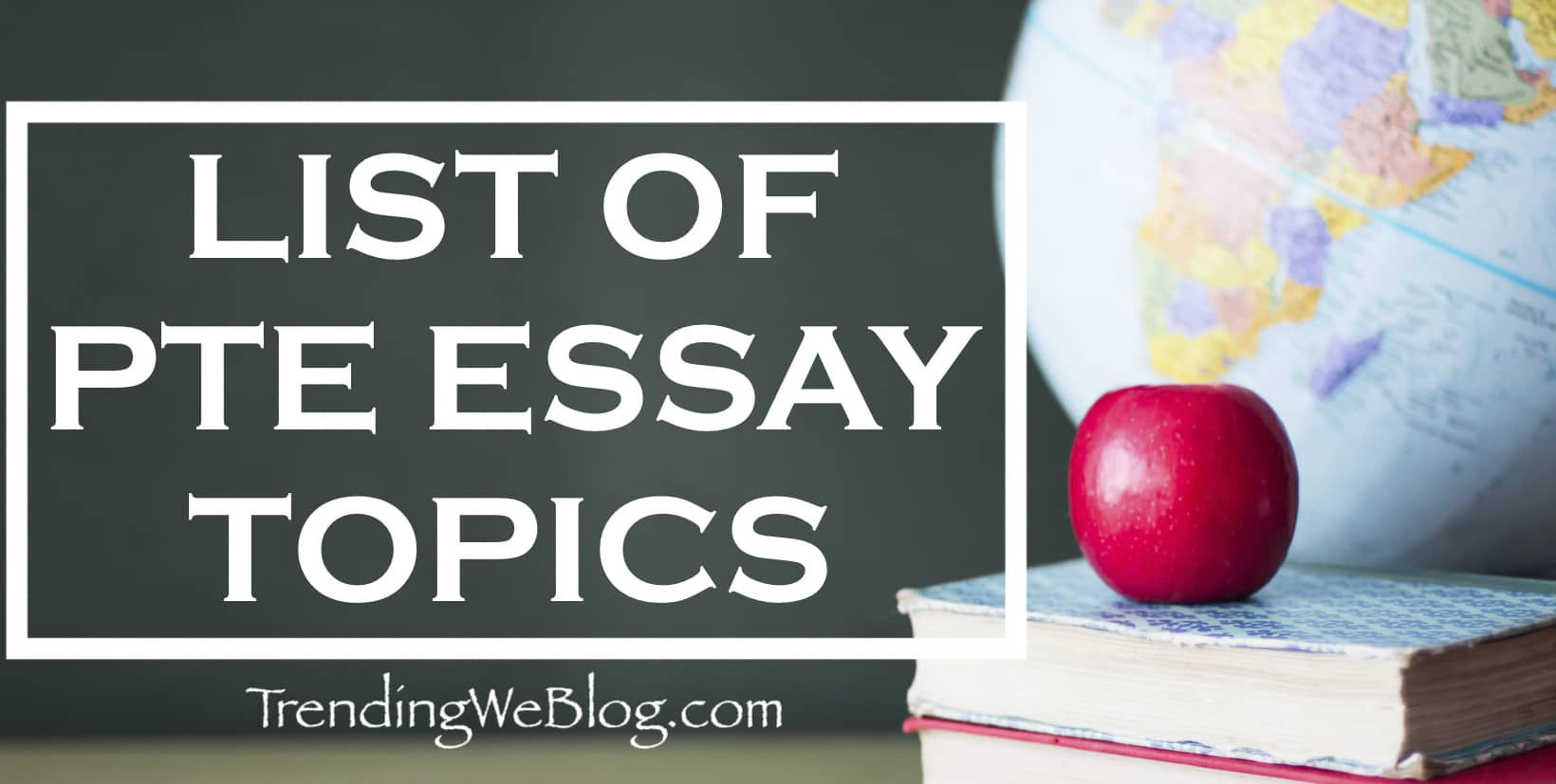 pte essay topics list