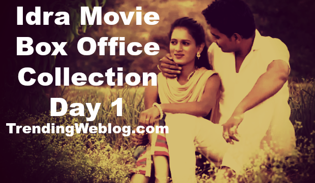 Idra Movie Box Office Collection Day 1