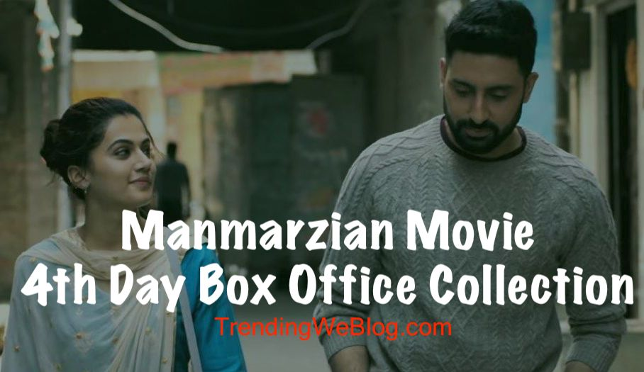 Manmarzian Movie 4th Day Monday Box Office Collection