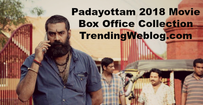 Padayottam Malayalam 2018 Movie 1st Day Box Office Collection