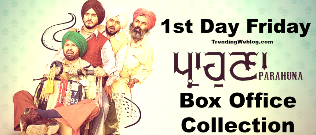 Parahuna Movie 1st Day Friday Box Office Collection