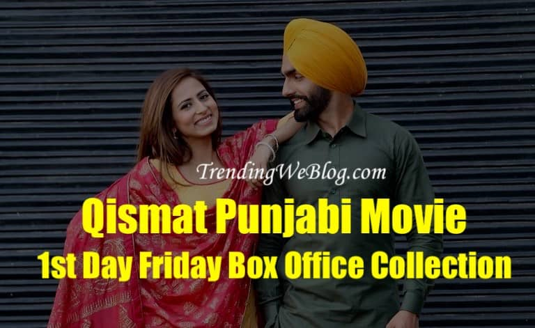 Qismat Punjabi Movie 1st Day Friday Box Office Collection