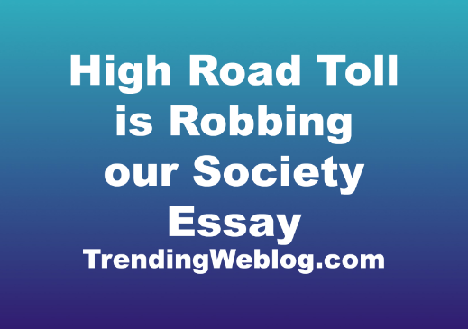 High Road Toll is Robbing our Society