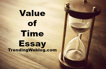 Value Of Time Essay For Students And Children In English Value Of Time Essay Statistic Help For Students also High School Application Essay Sample  Essays For Kids In English