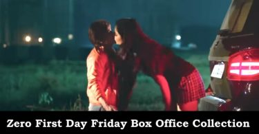 Zero First Day Friday Box Office Collection