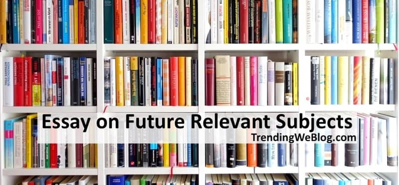 future relevant subjects ielts essay