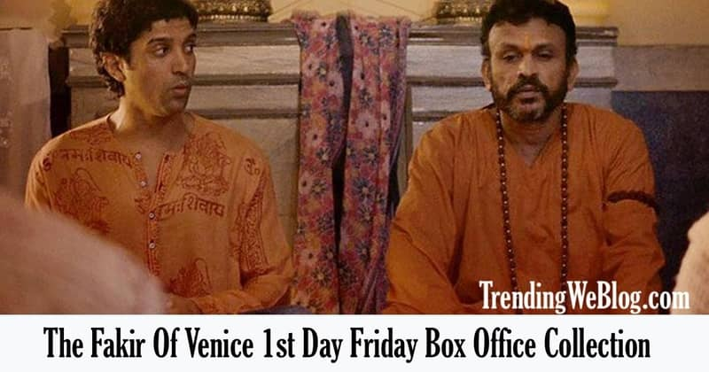 The Fakir Of Venice 1st Day Friday Box Office Collection