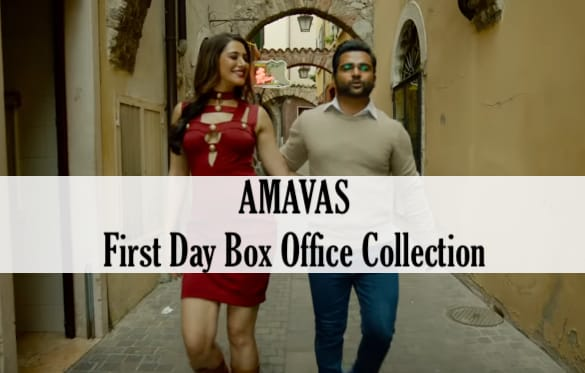 Amavas Movie 1st (First) Day Friday Box Office Collection